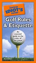 Pocket Idiot's Guide to Golf Rules and Etiquette