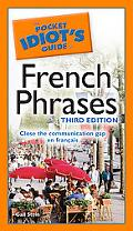 The Pocket Idiot's Guide to French Phrases, 3rd Edition