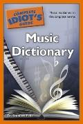 The Complete Idiot's Guide Music Dictionary (Complete Idiot's Guide to)