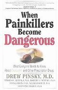 When Painkillers Become Dangerous What Everyone Needs to Know About Oxycontin and Other Pres...