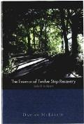 The Essence of Twelve Step Recovery: Take it to Heart
