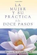 La Mujer y su Practica de los Doce Pasos (Spanish Edition)