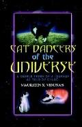 Cat Dancers of the Universe