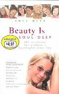 Beauty Is Soul Deep 180 Devotionals for Growing a Meaningful Inner Life