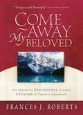 Come Away My Beloved Intimate Devotional Calssic Updated in Today's Language