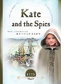 Kate and the Spies The American Revolution