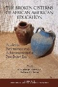 Broken Cisterns African American Education Fifty Years After Brown