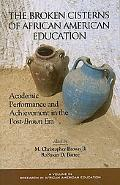 Broken Cisterns: African American Education Fifty Years After Brown