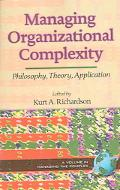 Managing Organizational Complexity Philosophy, Theory And Application