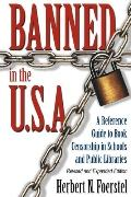 Banned in the USA A Reference Guide to Book Censorship in Schools And Public Libraries