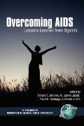 Overcoming AIDS Lessons Learned from Uganda