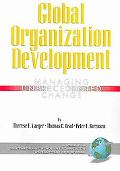 Global Organization Development Managing Unprecedented Change