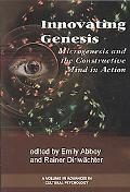 Innovating Genesis: Microgenesis and the Constructive Mind in Action
