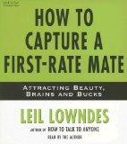 How to Capture a First-Rate Mate: Attracting Beauty, Brains and Bucks