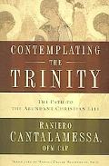 Contemplating the Trinity The Path to the Abundant Christian Life