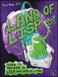 Land of Lisp : Learn to Program in Lisp, One Game at a Time!