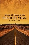 Living and Dying In The Fourth Year