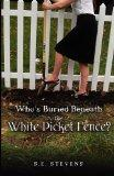Who's Buried Beneath the White Picket Fence?