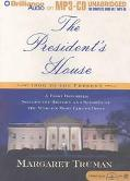 President's House a First Daughter Shares the History and Secrets of the World's Most Famous...