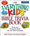 Everything Kids Bible Trivia Book Stump Your Friends and Family With Your Bible Knowledge