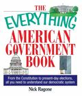 Everything American Government Book From the Constitution to Present-Day Elections, All You ...
