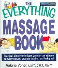 Everything Massage Book Practical, Simple Techniques You Can Use at Home to Relieve Stress, ...