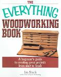 Everything Woodworking Book A Beginner's Guide To Creating Great Projects From Start To Finish