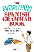 Everything Spanish Grammar Book All The Rules You Need To Master Espanol