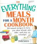 Everything Meals For A Month Cookbook Smart Recipes To Help You Plan Ahead, Save Time, And S...
