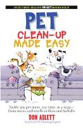 Pet Clean-up Made Easy Tackle Any Pet Mess, Any Time, in a Snap - from Stains and Smells to ...