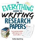Everything Guide to Writing Research Papers Book Ace Your Next Project With Step-by-step Exp...