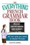 Everything French Grammar Book All the Rules You Need to Master Frantais