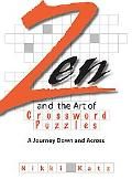 Zen And the Art of Crossword Puzzles A Journey Down And Across