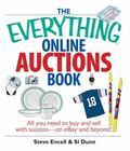 Everything Online Auctions Book All You Need to Buy and Sell with Success--on eBay and Beyond