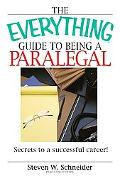 Everything Guide to Being a Paralegal Winning Secrets to a Successful Career!