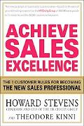 Achieve Sales Excellence The 7 Customer Rules for Becoming the New Sales Professional