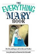 Everything Mary Book The Life And Legacy of the Blessed Mother