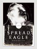 Spreadeagle: A Novel
