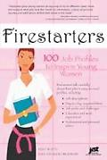 Firestarters 100 Job Profiles to Inspire Young Women