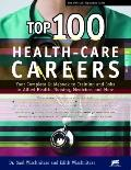 Top 100 Health-Care Careers (Top 100 Health-Care Careers: Your Complete Guidebook to Trainin...