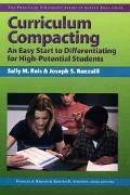 Curriculum Compacting: An Easy Start to Differentiating for High-Potential Students (The Pra...