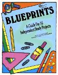 Blueprints: A Guide for 16 Independent Study Projects