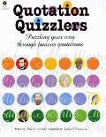 Quotation Quizzlers Puzzling Your Way Through Famous Quotations