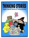 Thinking Stories Book 3 English - Spanish Stories And Thinking Activities