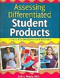 Assessing Differentiated Student Products: A Protocol for Development and Assessment