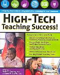 High-Tech Teaching Success! A Step-by-Step Guide to Using Innovative Technology in Your Clas...