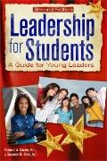Leadership for Students: A Guide for Young Leaders, Second Edition