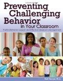 Preventing Challenging Behavior in Your Classroom: Positive Behavior Support and Effective C...