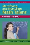Identifying and Nurturing Math Talent : The Practical Strategies Series in Gifted Education