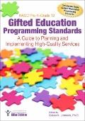 NAGC Pre-K–Grade 12 Gifted Education Programming Standards : A Guide to Planning and Implem...
